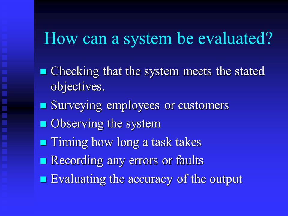 How can a system be evaluated