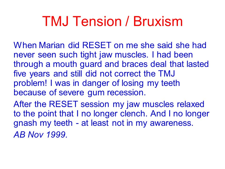TMJ Tension / Bruxism