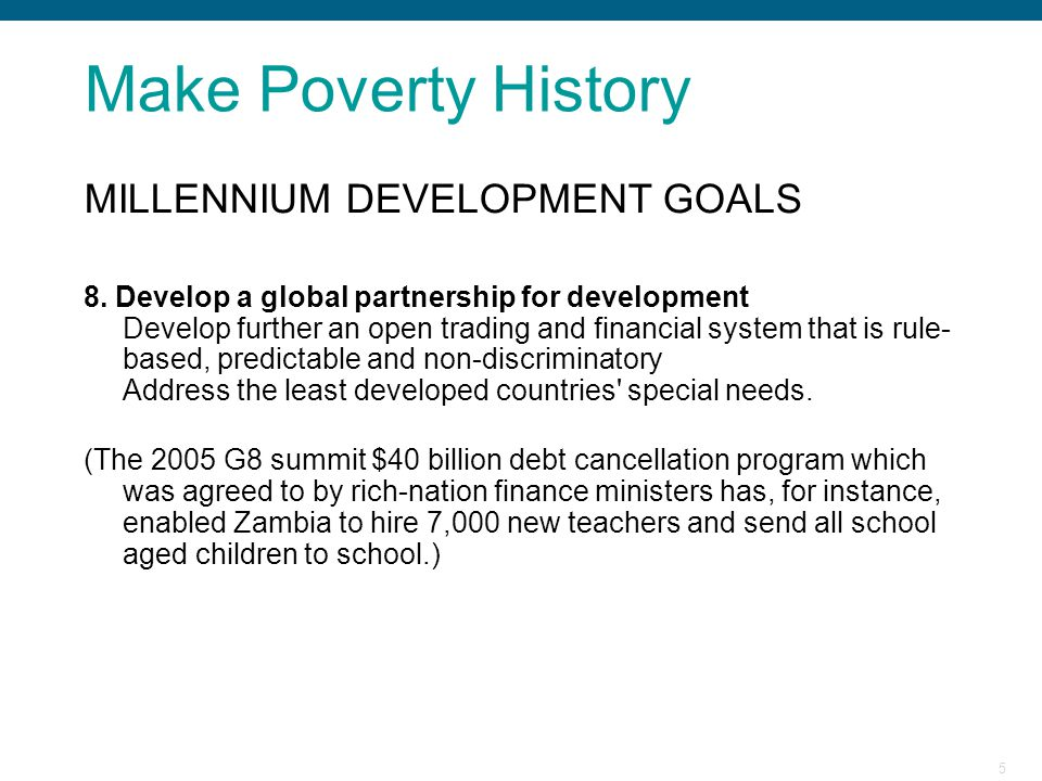 Make Poverty History MILLENNIUM DEVELOPMENT GOALS