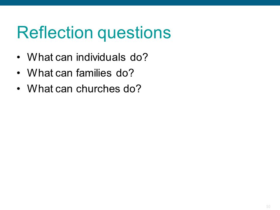 Reflection questions What can individuals do What can families do