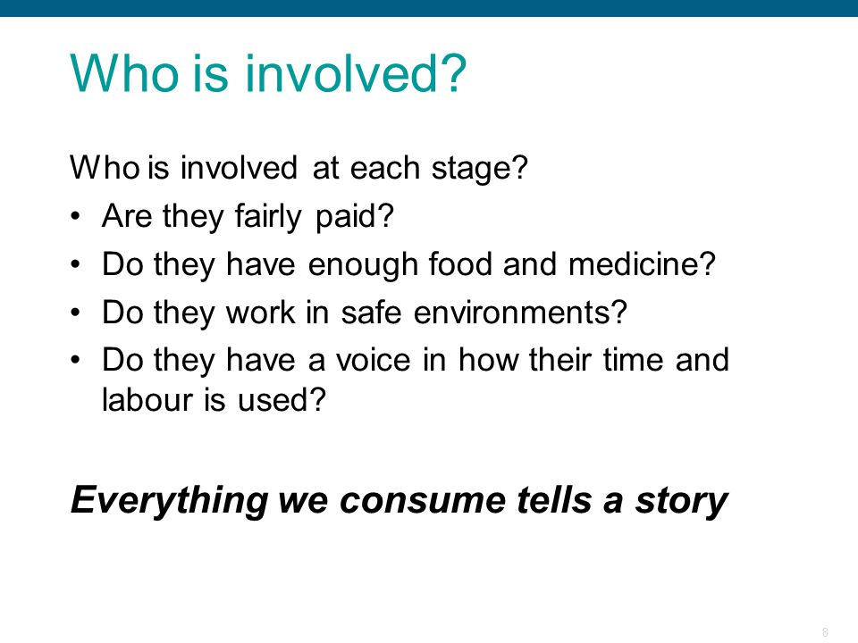 Who is involved Everything we consume tells a story
