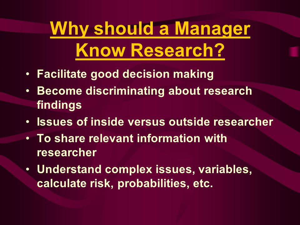 Why should a Manager Know Research
