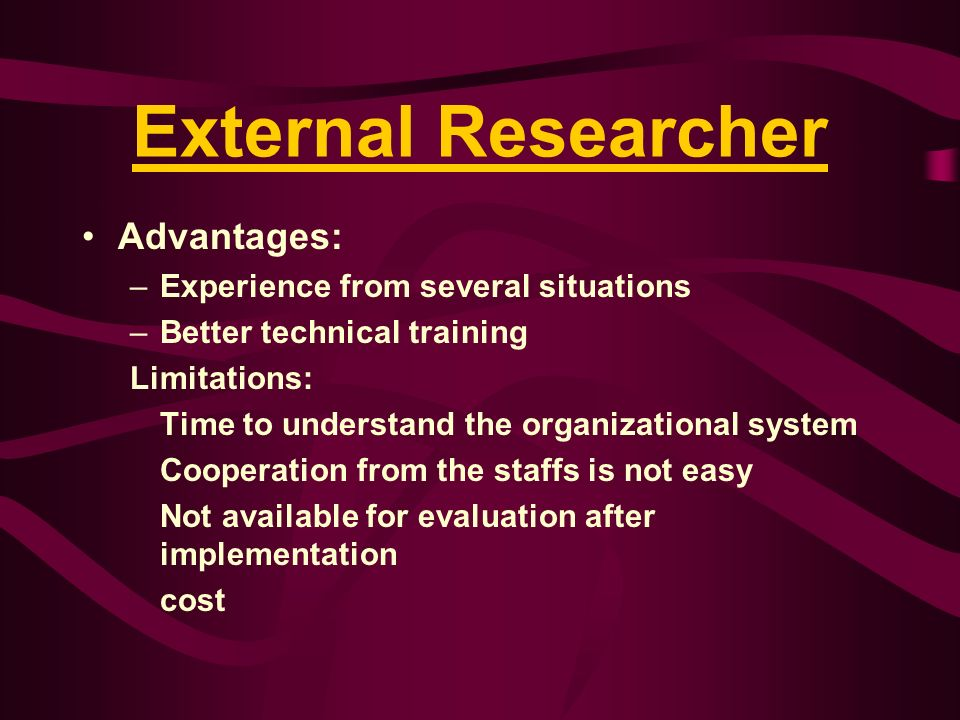 External Researcher Advantages: Experience from several situations
