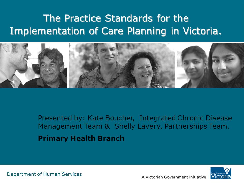 The Practice Standards for the Implementation of Care Planning in Victoria.