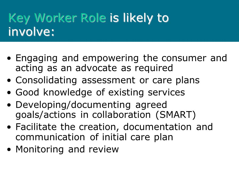 Key Worker Role is likely to involve: