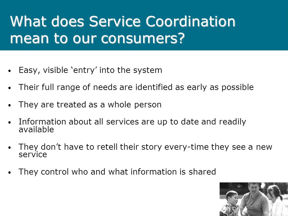 What does Service Coordination mean to our consumers