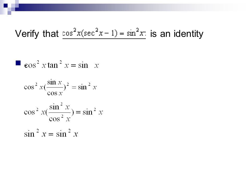 Verify that is an identity