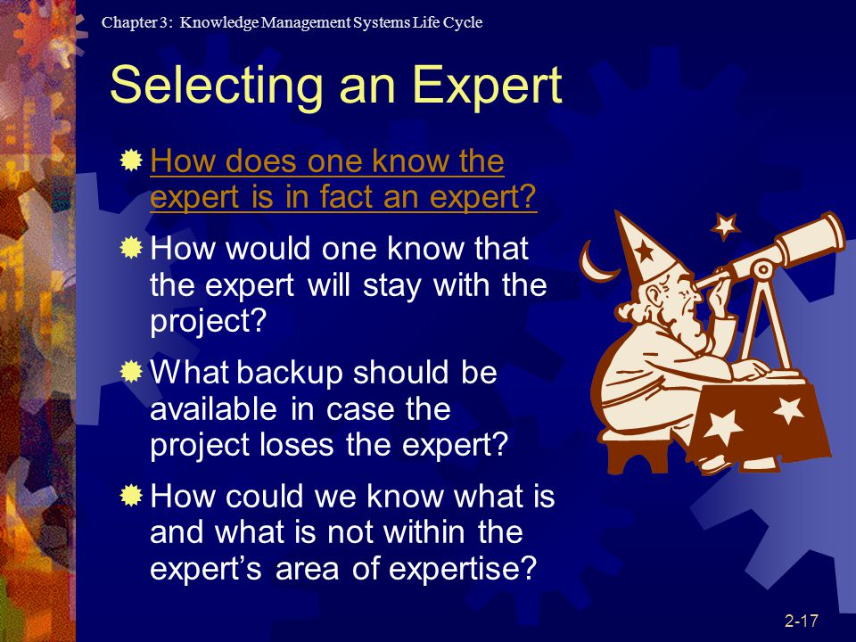 Selecting an Expert How does one know the expert is in fact an expert