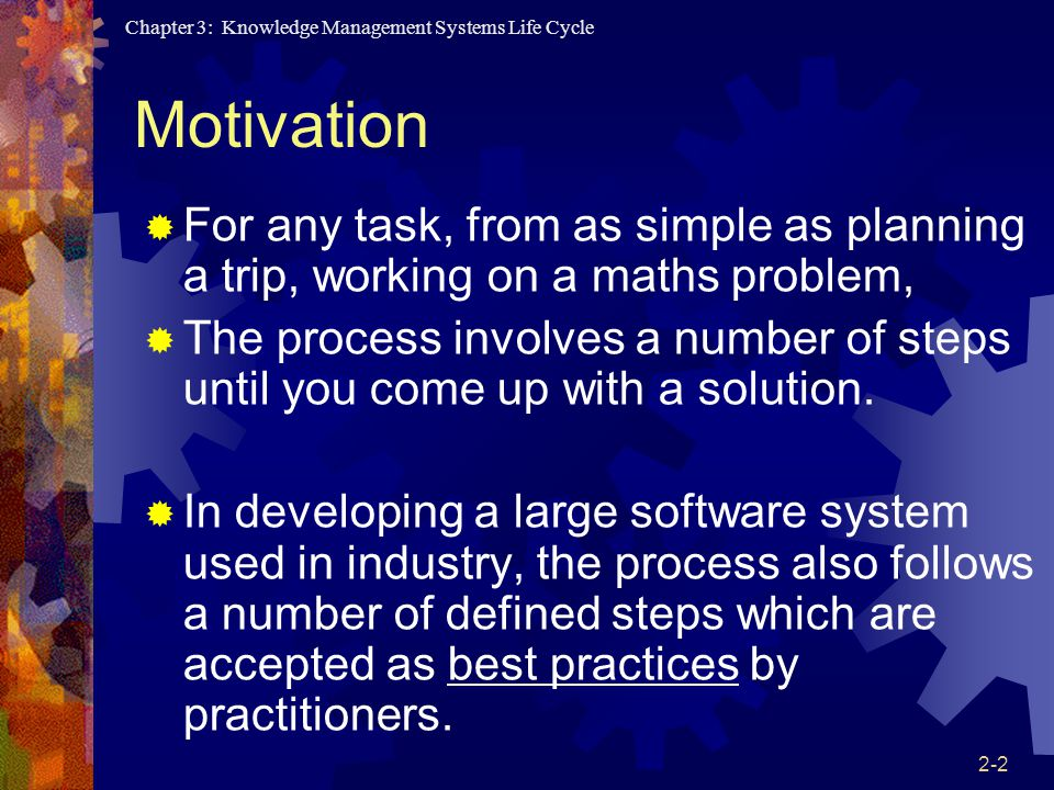 Motivation For any task, from as simple as planning a trip, working on a maths problem,