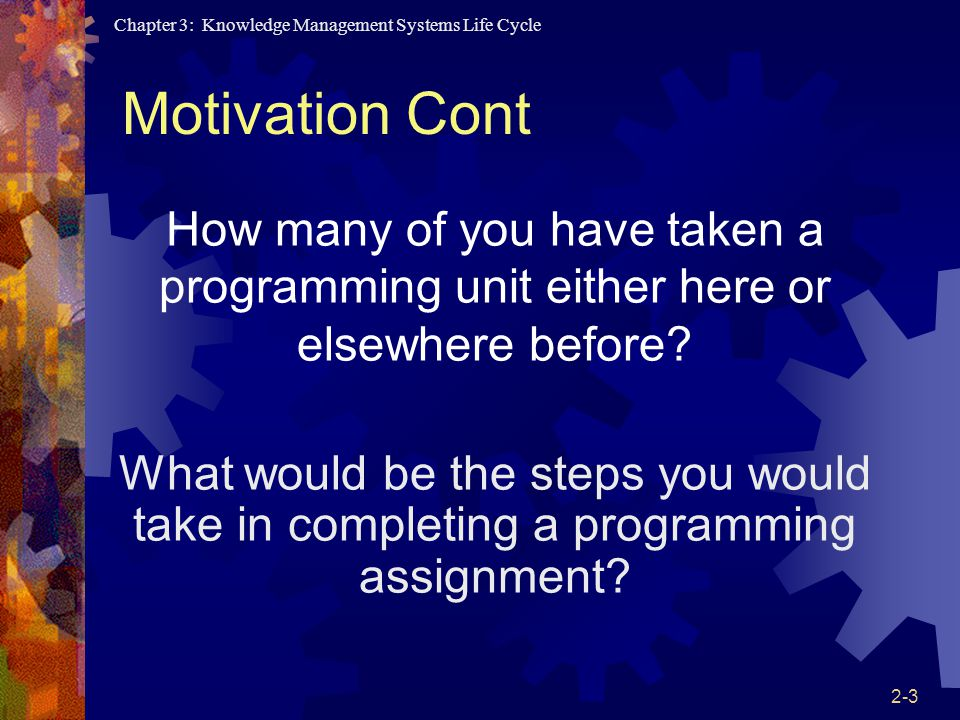 Motivation Cont How many of you have taken a programming unit either here or elsewhere before