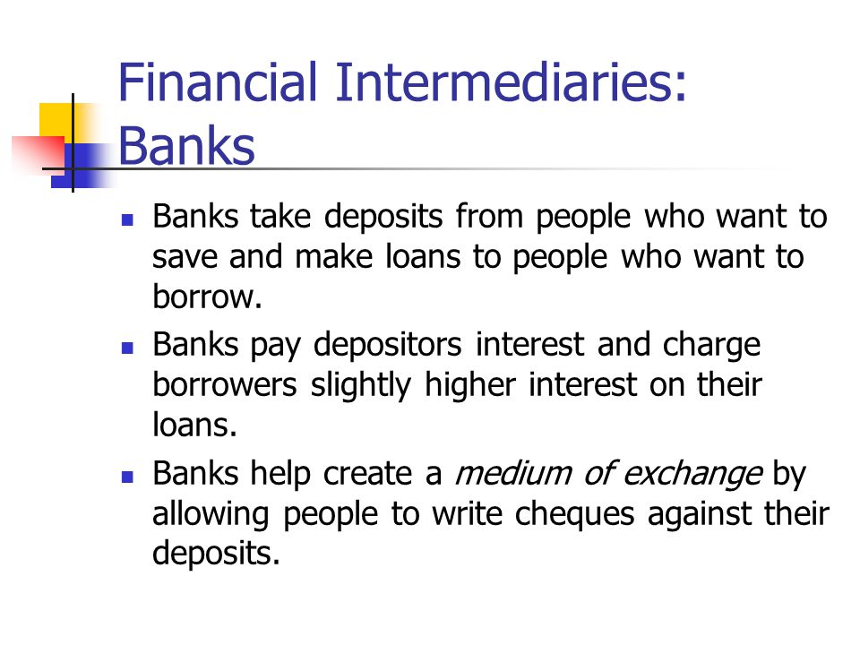 Financial Intermediaries: Banks