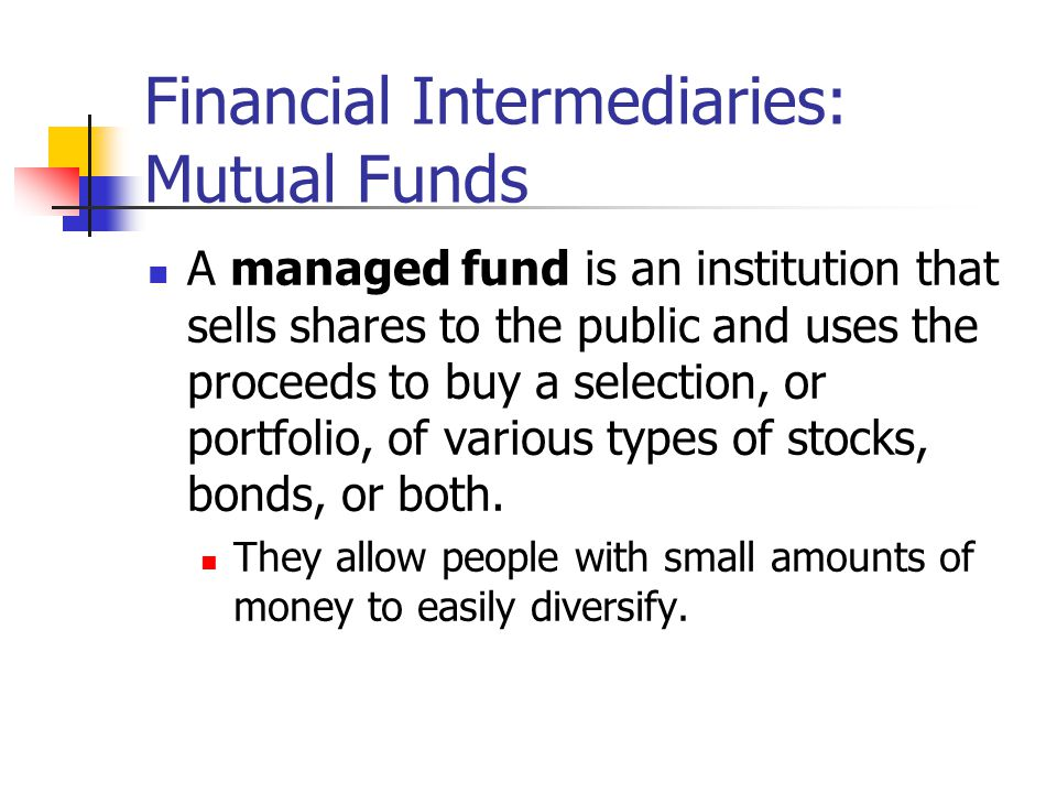 Financial Intermediaries: Mutual Funds