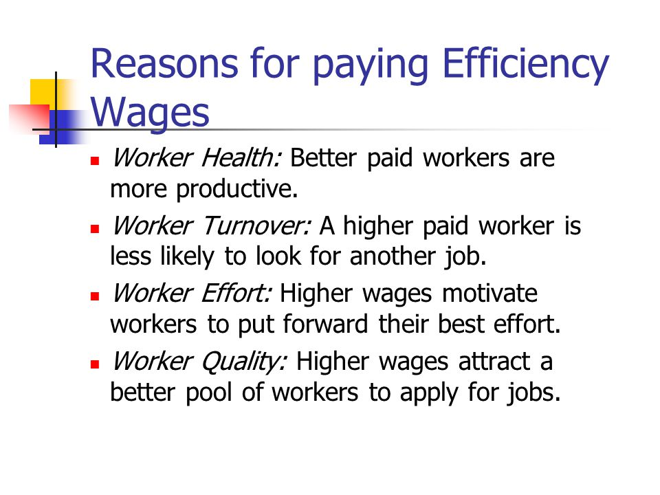 Reasons for paying Efficiency Wages
