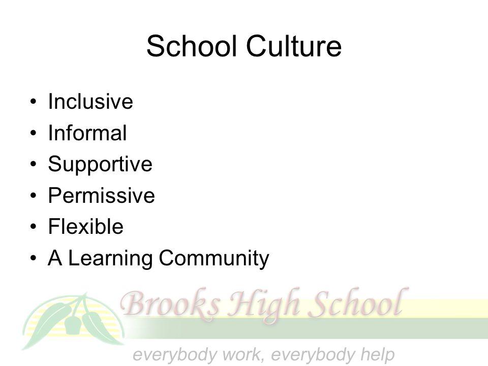 School Culture Inclusive Informal Supportive Permissive Flexible