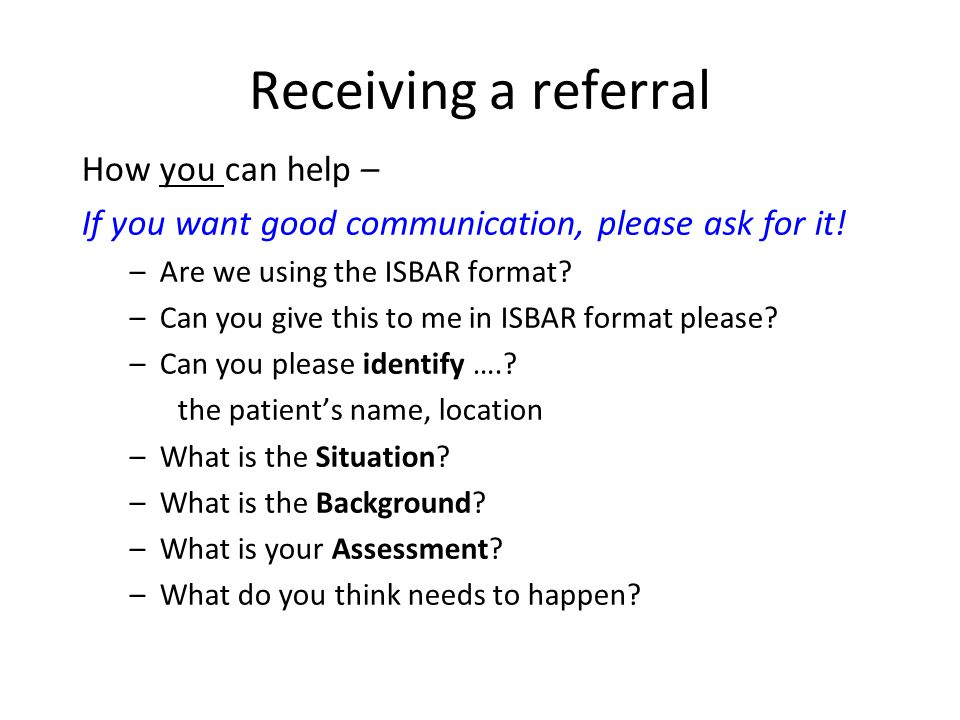 Receiving a referral How you can help –