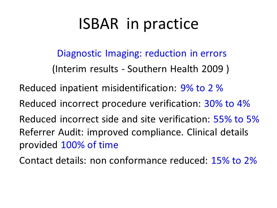 ISBAR in practice Diagnostic Imaging: reduction in errors
