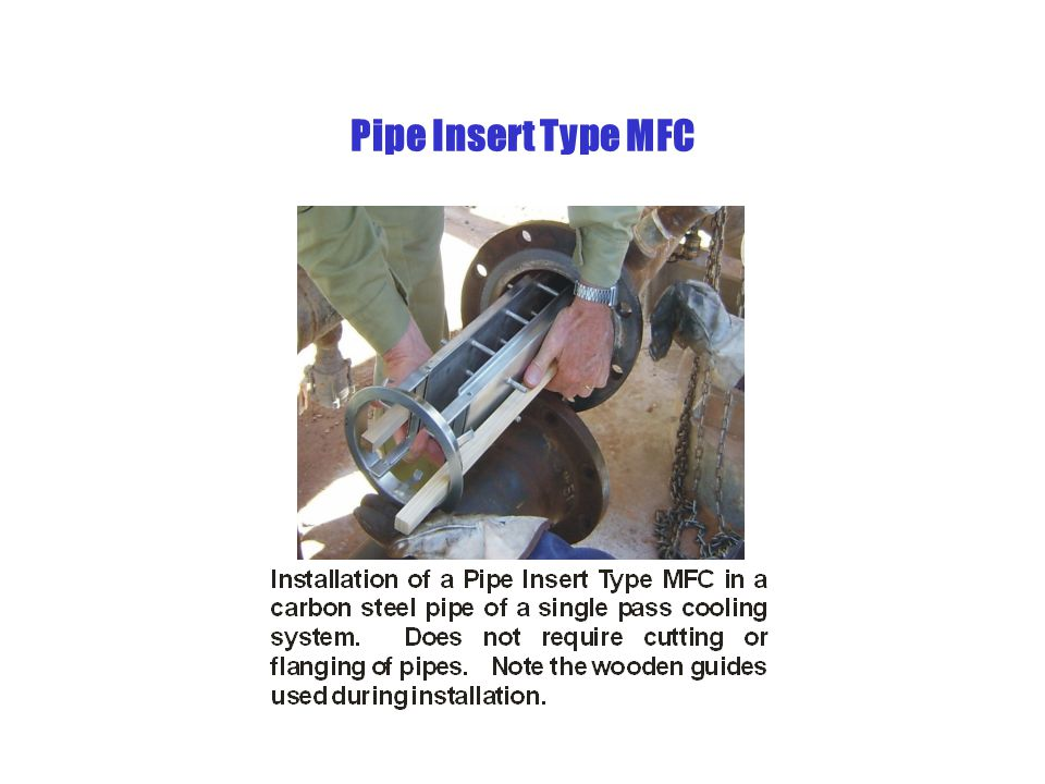 Pipe Insert Type MFC