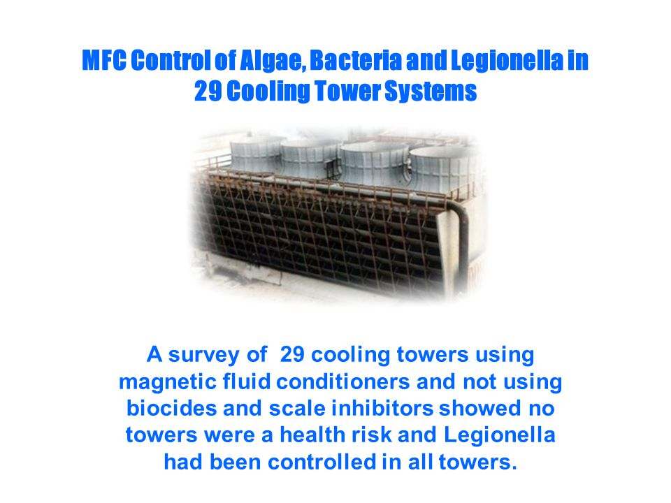 MFC Control of Algae, Bacteria and Legionella in 29 Cooling Tower Systems