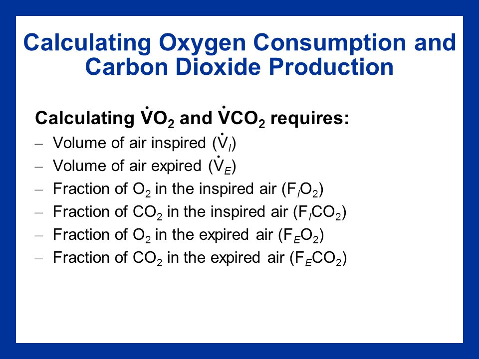 Calculating Oxygen Consumption and Carbon Dioxide Production