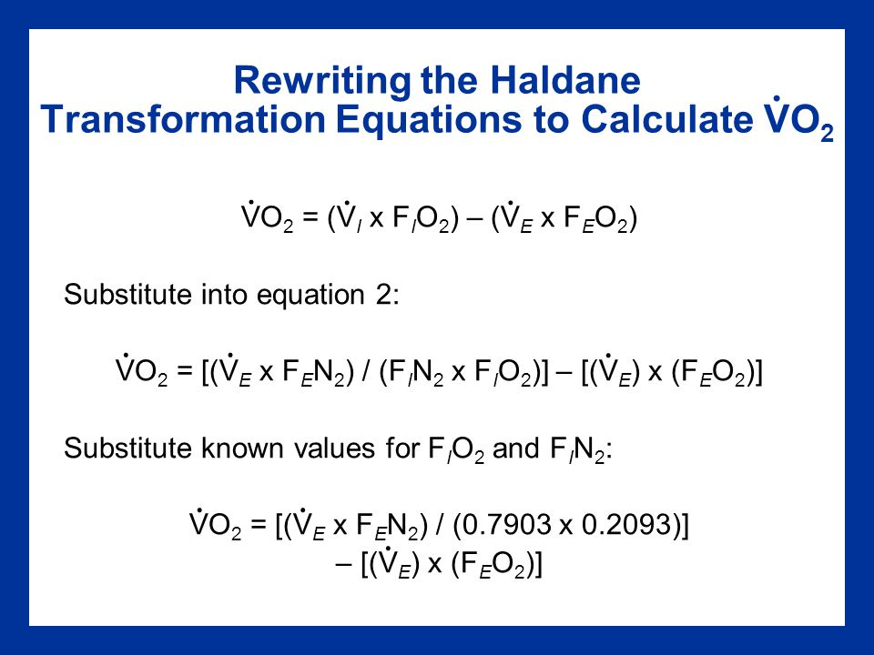 Rewriting the Haldane Transformation Equations to Calculate VO2