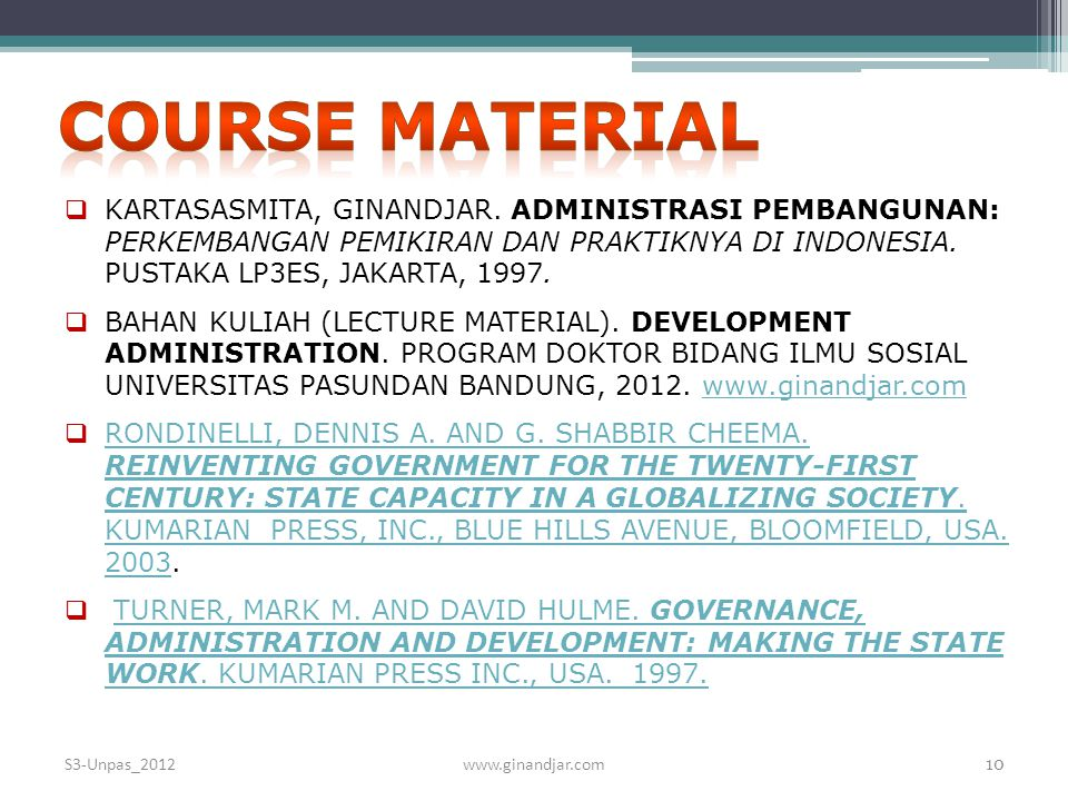COURSE MATERIAL KARTASASMITA, GINANDJAR. ADMINISTRASI PEMBANGUNAN: PERKEMBANGAN PEMIKIRAN DAN PRAKTIKNYA DI INDONESIA. PUSTAKA LP3ES, JAKARTA, 1997.