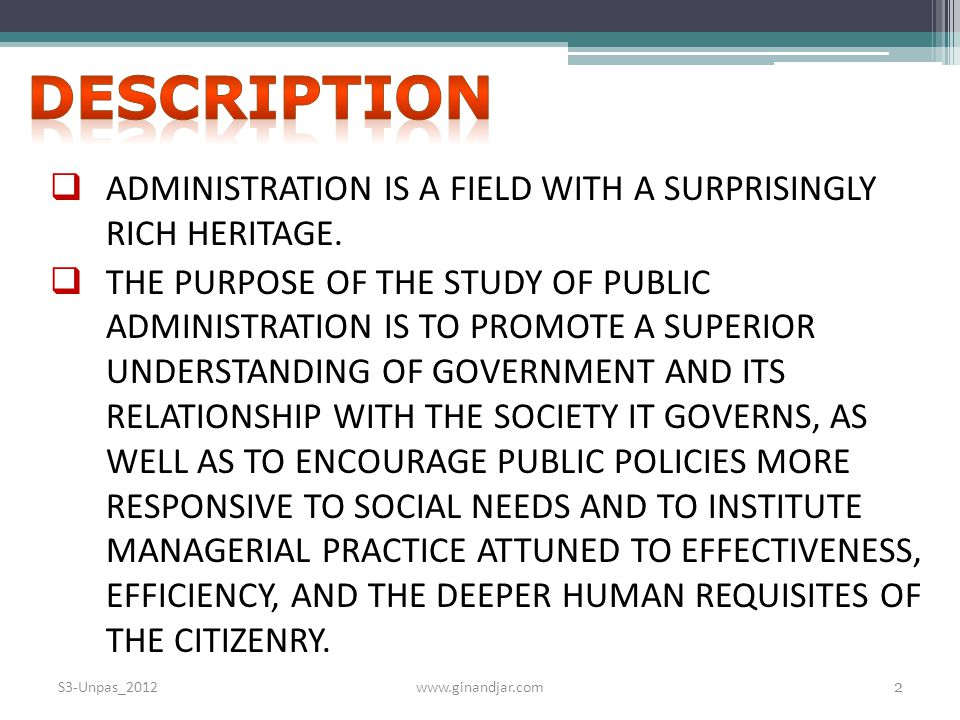 DESCRIPTION ADMINISTRATION IS A FIELD WITH A SURPRISINGLY RICH HERITAGE.