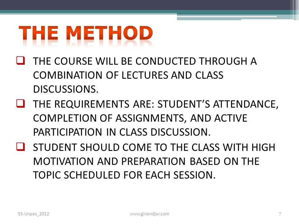 THE METHOD THE COURSE WILL BE CONDUCTED THROUGH A COMBINATION OF LECTURES AND CLASS DISCUSSIONS.