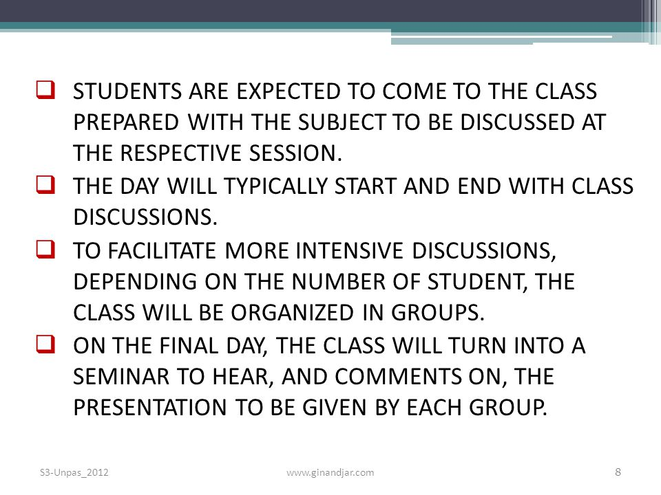 THE DAY WILL TYPICALLY START AND END WITH CLASS DISCUSSIONS.
