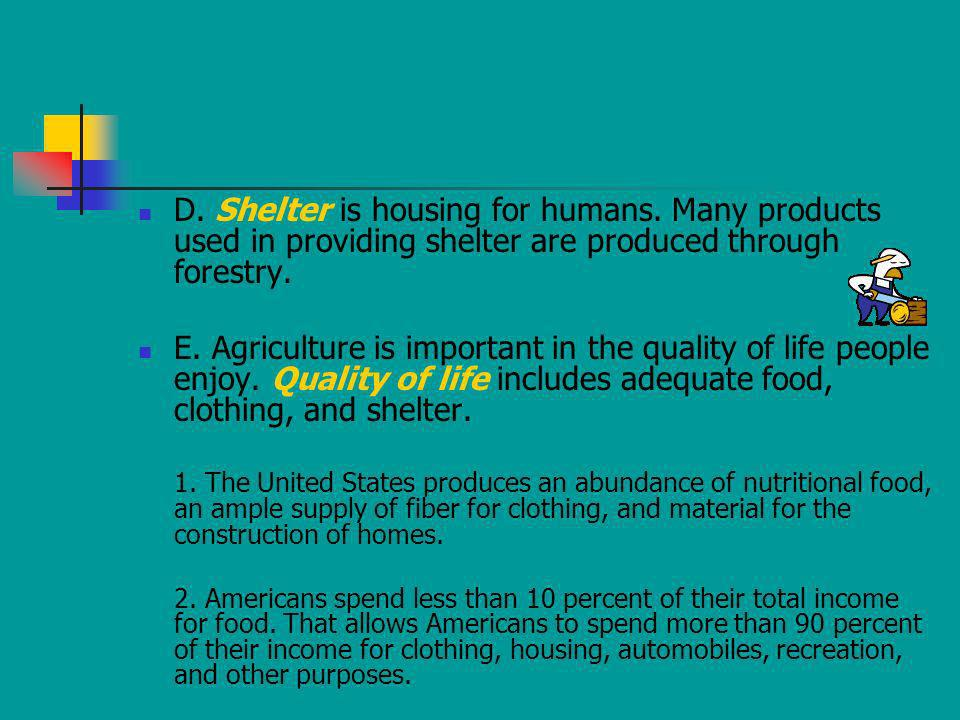 D. Shelter is housing for humans