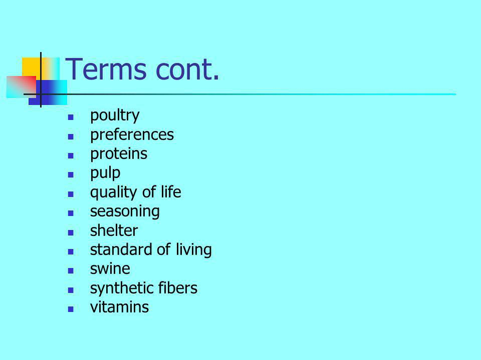 Terms cont. poultry preferences proteins pulp quality of life