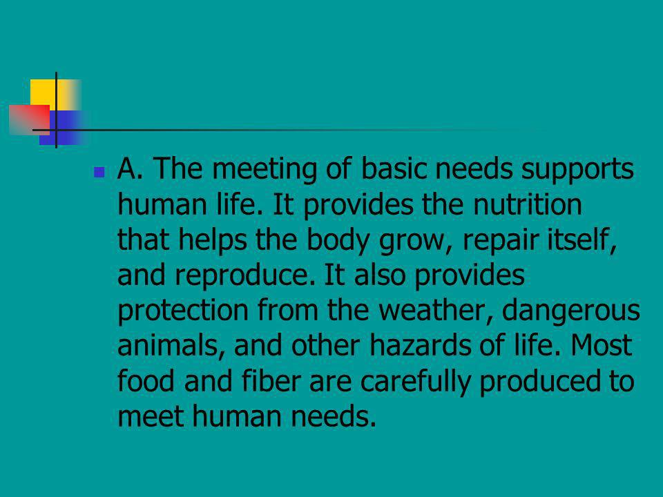 A. The meeting of basic needs supports human life