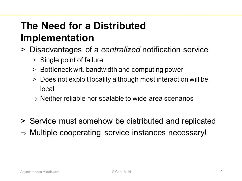 The Need for a Distributed Implementation
