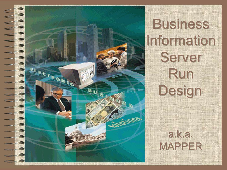 Business Information Server Run Design