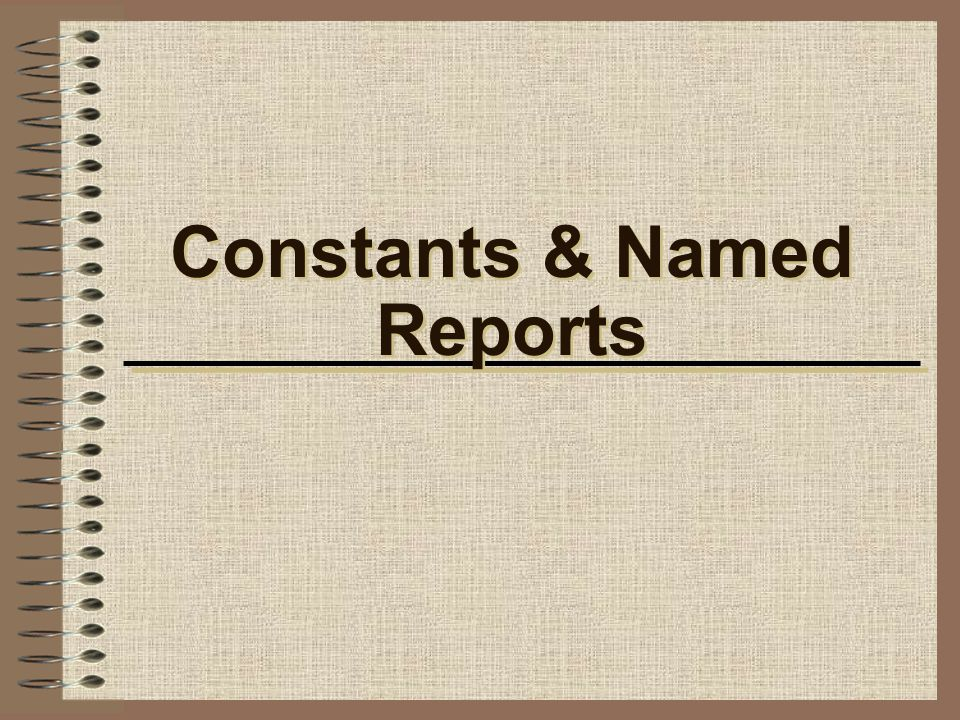 Constants & Named Reports