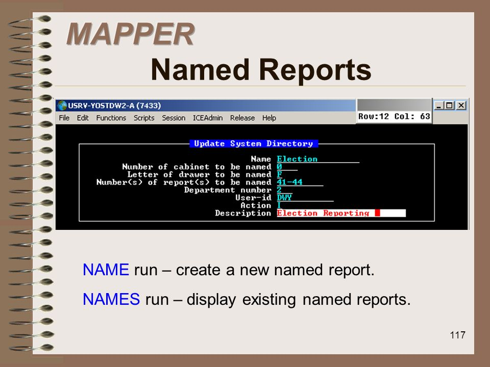 MAPPER Named Reports NAME run – create a new named report.