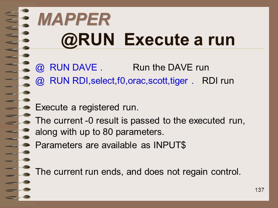 MAPPER @RUN Execute a run
