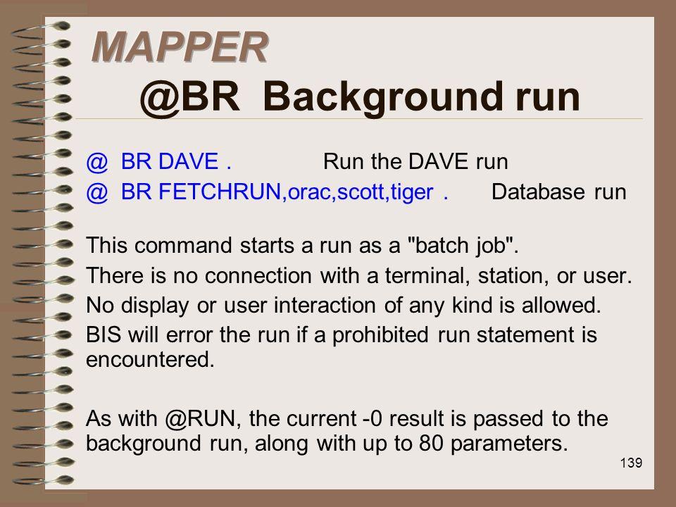 MAPPER @BR Background run