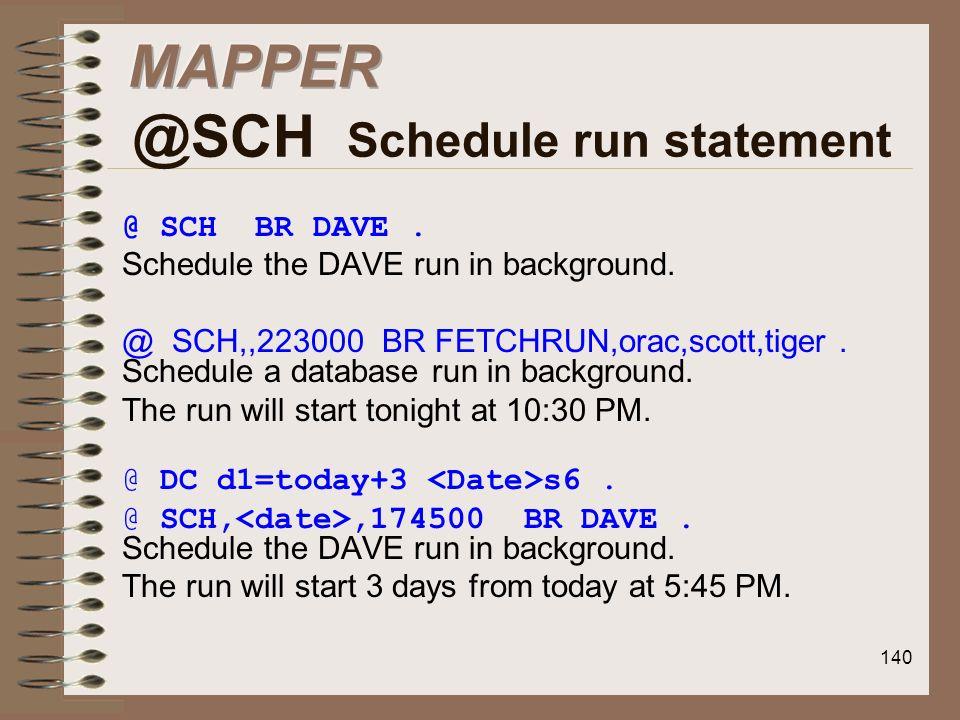 MAPPER @SCH Schedule run statement