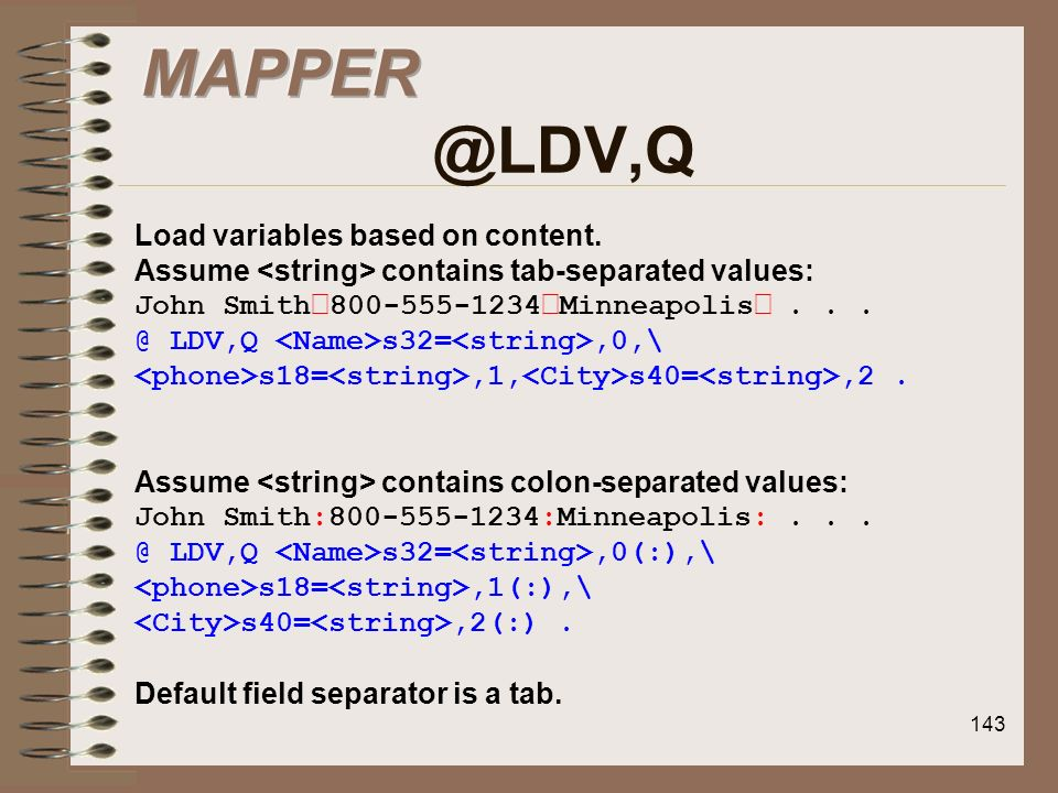 MAPPER @LDV,Q Load variables based on content.