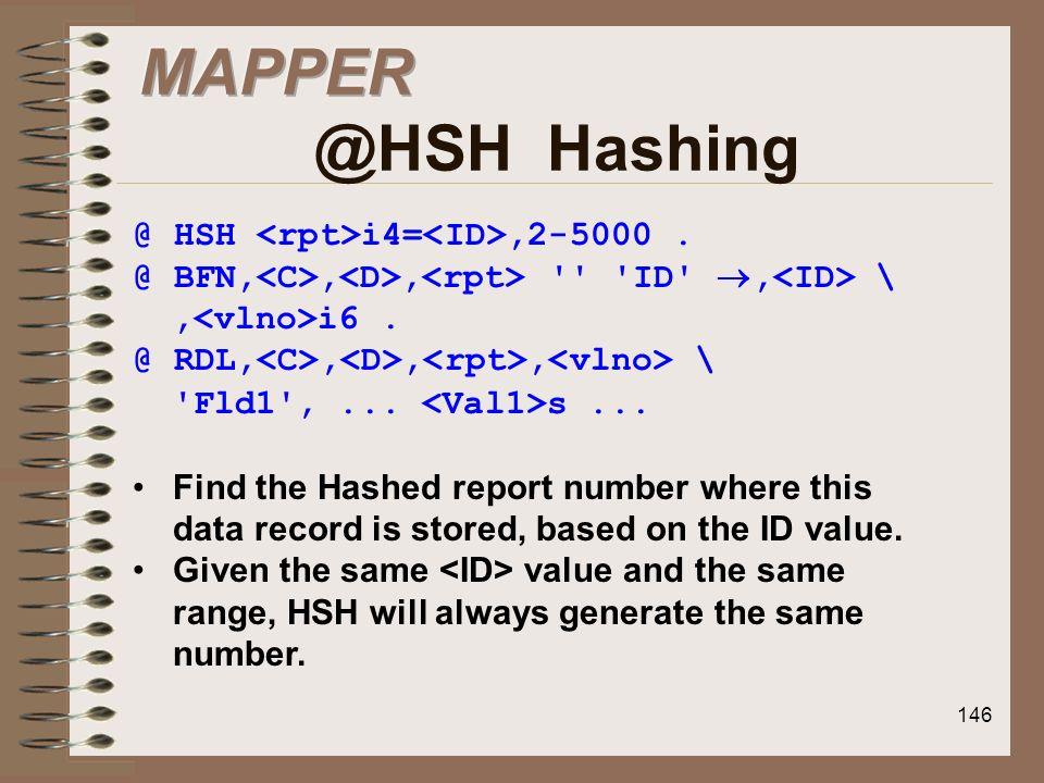 MAPPER @HSH Hashing @ HSH <rpt>i4=<ID>,2-5000 .