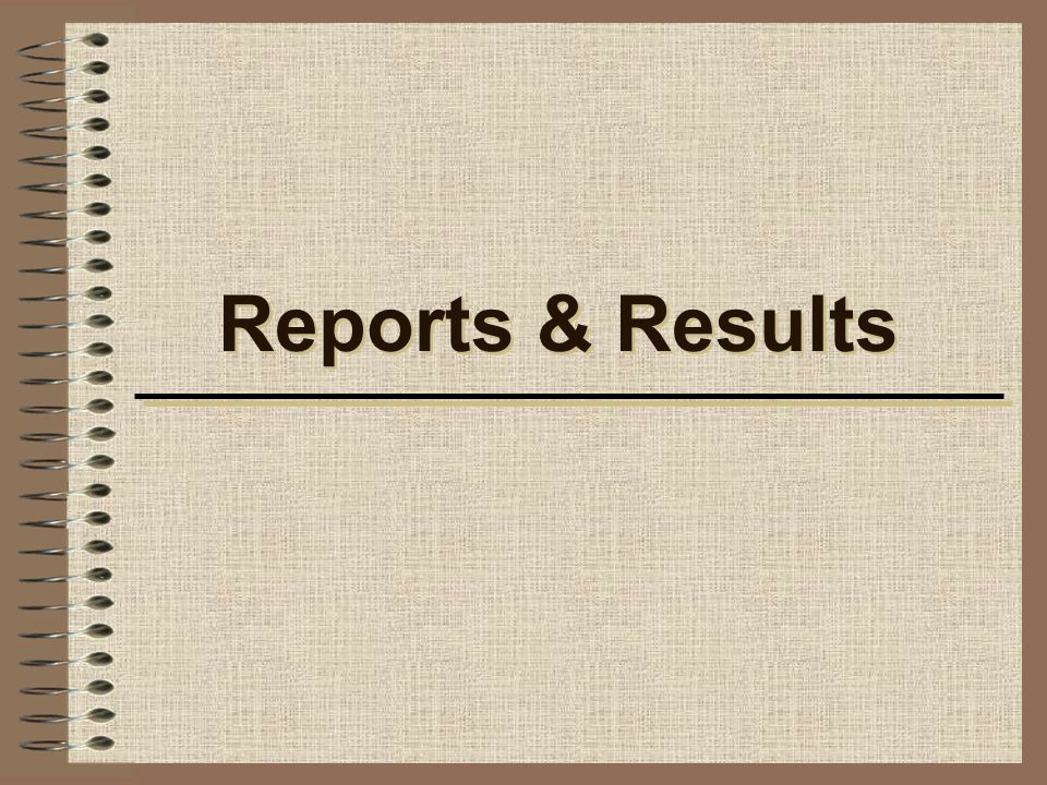 Reports & Results