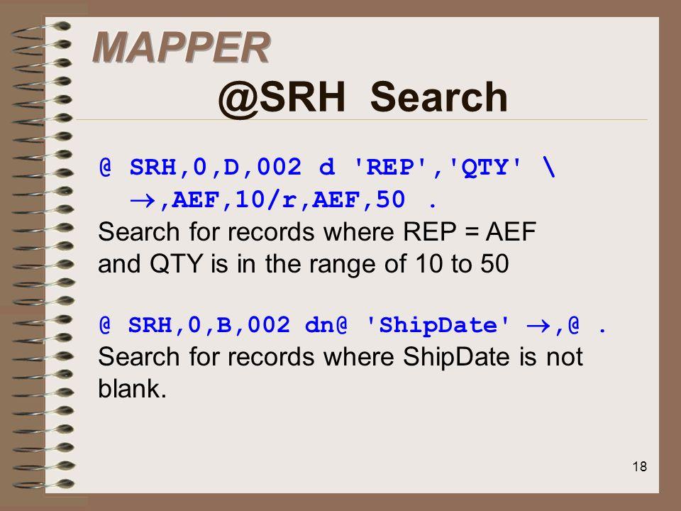 MAPPER @SRH Search @ SRH,0,D,002 d REP , QTY \ ,AEF,10/r,AEF,50 .