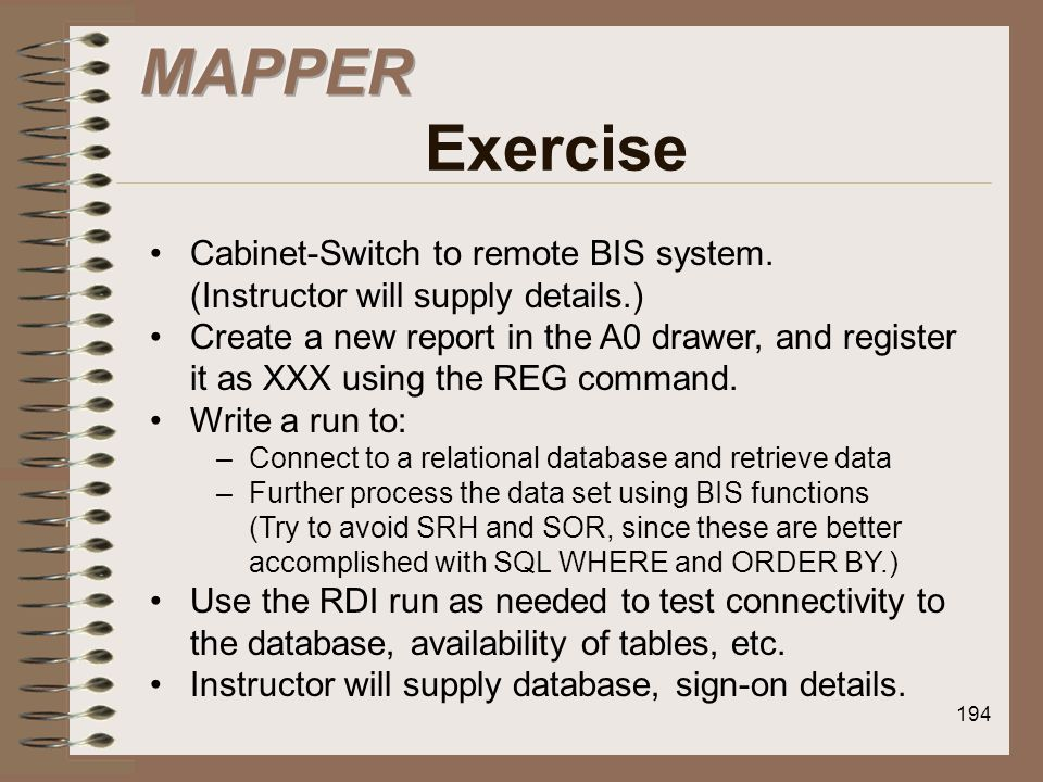 MAPPER Exercise Cabinet-Switch to remote BIS system. (Instructor will supply details.)