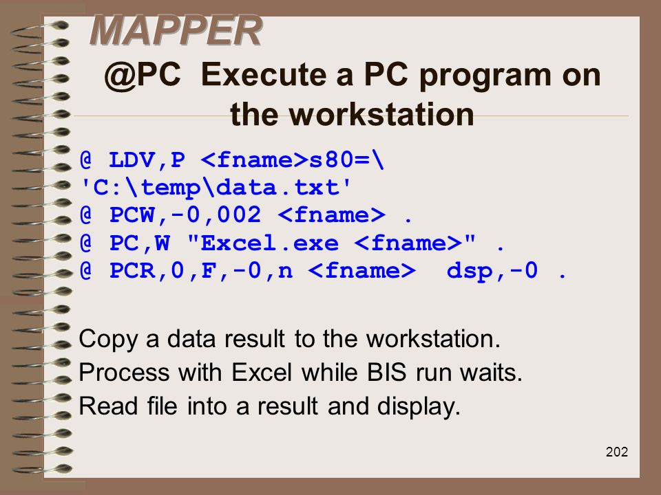 MAPPER @PC Execute a PC program on the workstation