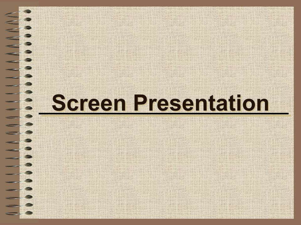 Screen Presentation