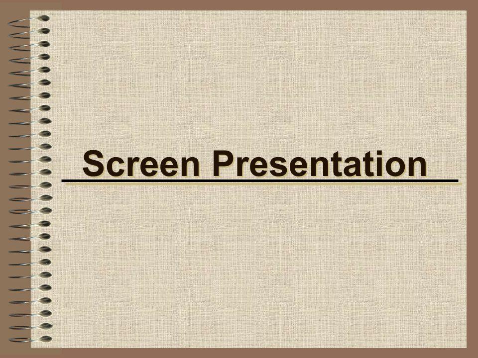Screen Presentation