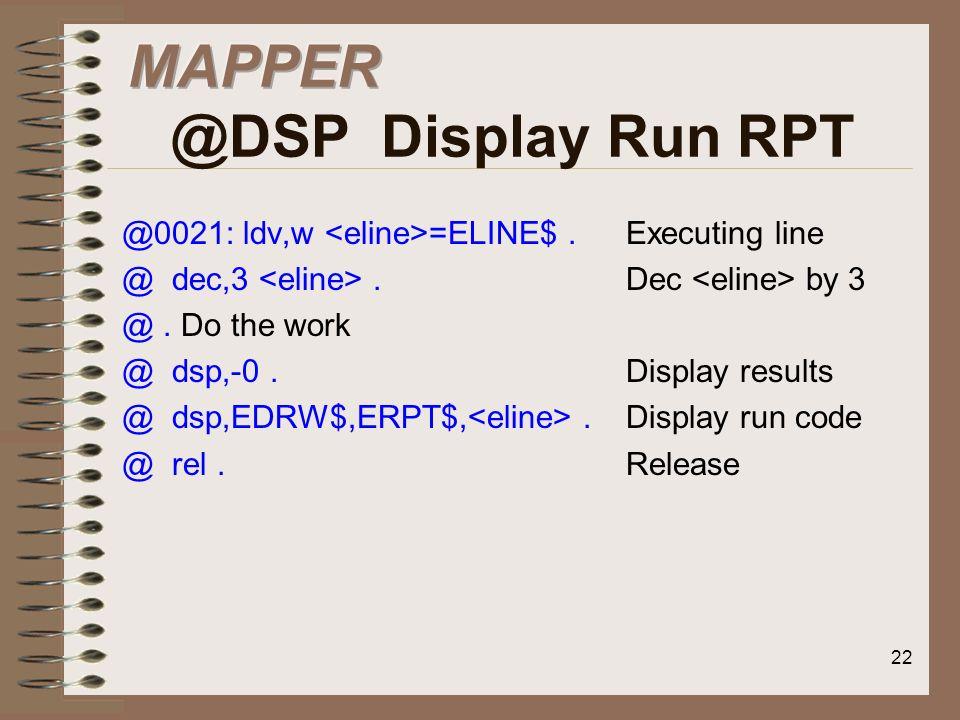 MAPPER @DSP Display Run RPT