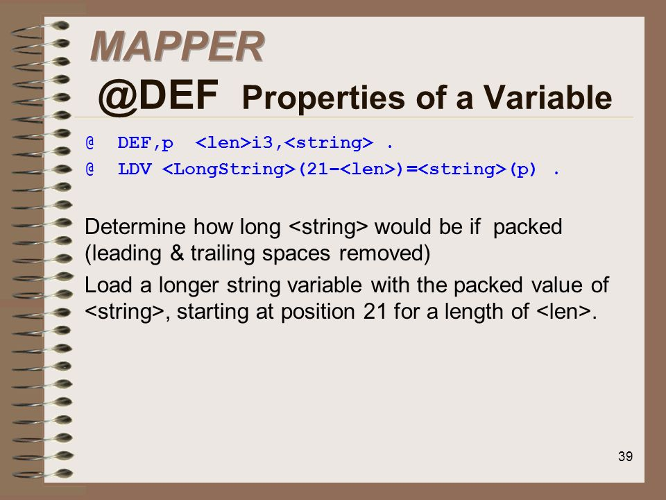MAPPER @DEF Properties of a Variable