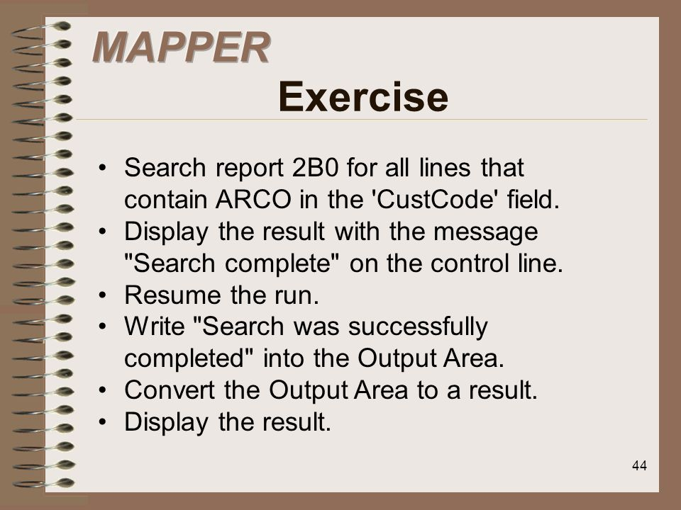MAPPER Exercise Search report 2B0 for all lines that contain ARCO in the CustCode field.