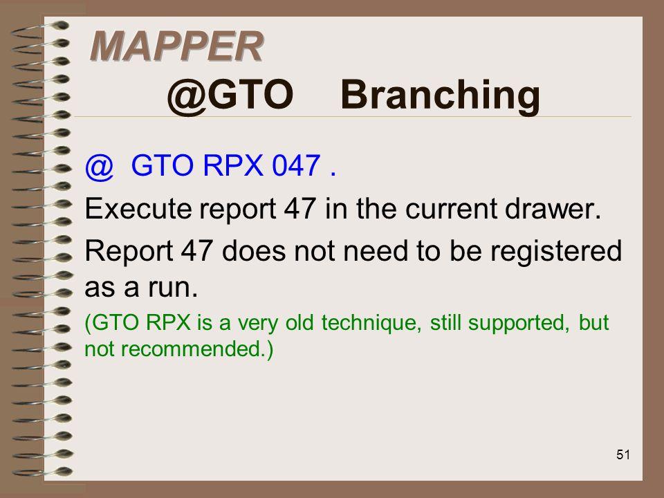 MAPPER @GTO Branching @ GTO RPX 047 .